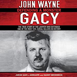 John Wayne Gacy: Defending a Monster Audiobook