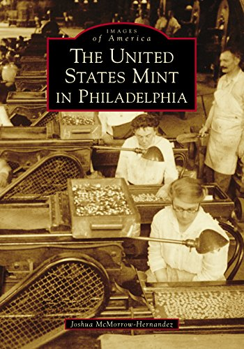 Pdf Photography The United States Mint in Philadelphia (Images of America)