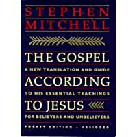 The Gospel according to Jesus: A New Translation and Guide to His Essential Teaching