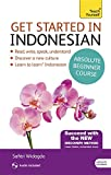 Get Started in Beginner's Indonesian (Learn Indonesian with Teach Yourself): (Book and audio support) The essential introduction to reading, writing, ... Yourself Language) Teach Yourself Language
