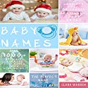 Baby Names: The Complete Guide to Choose Meaningful Baby Names Audiobook by Clara Warren Narrated by Brooke Pillifant