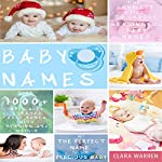 Baby Names: The Complete Guide to Choose Meaningful Baby Names | Clara Warren