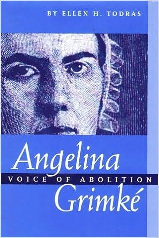 Angelina Grimke: Voice of Abolition