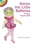 Kirstin the Little Ballerina Sticker Paper Doll, Barbara Steadman, 0486403246