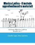 Musica Ludica - Il Metodo: Approfondimenti E Materiali: Volume 7