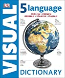 5 Language Visual Dictionary is a user friendly and intuitive reference for adults learning English, French, German, Spanish, or Italian.       The only language dictionary of its kind, 5 Language Visual Dictionary makes language learn...