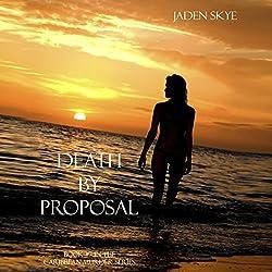 Death by Proposal