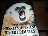 A Complete Guide to Monkeys, Apes and Other Primates, Michael Kavanagh, 0670435430