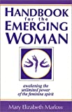 Handbook for the Emerging Woman, Mary E. Marlow, 1878901788