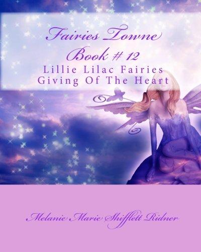 Read Online Fairies Towne Book # 12: Lillie Lilac Fairies Giving Of The Heart PDF