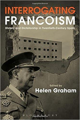 Interrogating Francoism by Helen Graham (2016-08-25)