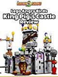 Review: Lego Angry Birds King Pig's Castle Review
