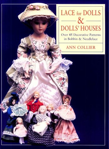 Download Lace for Dolls and Dolls' Houses: Over 45 Decorative Patterns in Bobbin & Needlelace pdf epub
