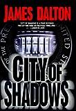 City of Shadows, James Dalton, 0312876432