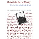 Chained to the Rock of Adversity: To Be Free, Black, and Female in the Old South (Southern Voices from the Past: Women's Letters, Diaries, and Writings Ser.)
