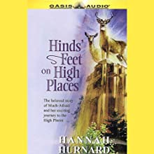 Hinds' Feet on High Places: The Beloved Story of Much-Afraid and Her Exciting Journey to the High Places Audiobook by Hannah Hurnard Narrated by Flo Schmidt