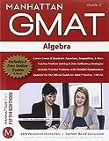 Algebra GMAT Strategy Guide, 5th Edition (Manhattan GMAT Preparation Guide: Algebra)