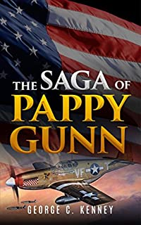 The Saga Of Pappy Gunn by George Churchill Kenney ebook deal
