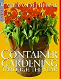 Container Gardening Through the Year, Dorling Kindersley Publishing Staff and Malcolm Hillier, 078943296X