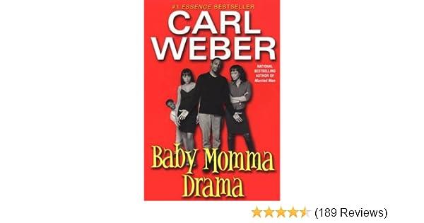 Amazon com: Baby Momma Drama (9780758200136): Carl Weber: Books