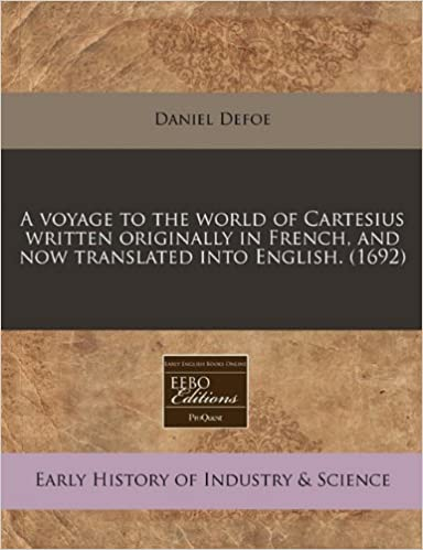 A Voyage To The World Of Cartesius Written Originally In French And