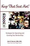 img - for Keep That Seat Hot: Strategies for Operating and Growing Your Barbershop book / textbook / text book