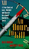 An Hour to Kill: Love, Murder and Justice in a Small Southern Town