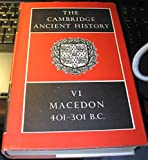 The Cambridge Ancient History, Volume VI: Macedon 401-301 B.C.
