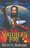 Southern Fire, Juliet E. McKenna, 0765314118