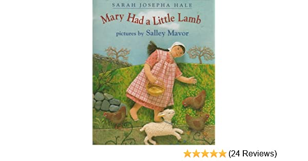 Mary Had A Little Lamb Sarah Hale Salley Mavor 9780531068755 Amazon Books