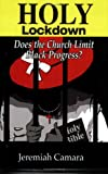 Holy Lockdown: Does the Church Limit Black Progress?