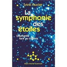 La symphonie des étoiles: L'humanité face au cosmos