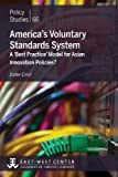 America's Voluntary Standards System : A 'Best Practice' Model for Asian Innovation Policies?, Ernst, Dieter, 0866382399