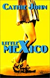 Little Mexico, Cathie John and John Celestri, 0963418378