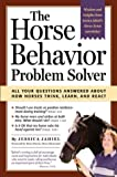 The Horse Behavior Problem Solver, Jessica Jahiel, 1580175252