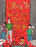 Ollie Oh and the Week That Mom Went on Strike, Summer Little, 1449046037