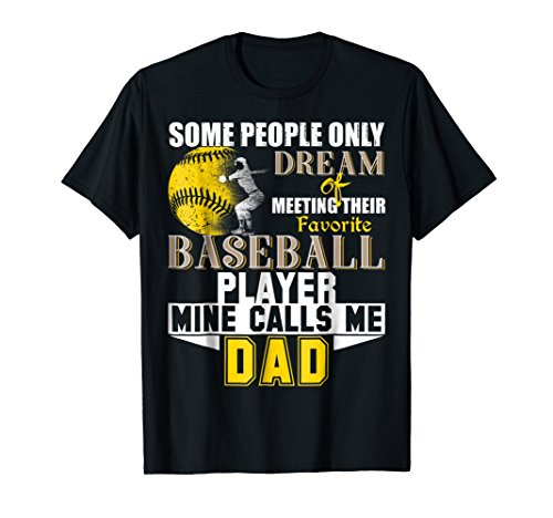 Some People Dream Baseball Dad T-Shirt Love My Player Tee