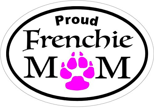 French Bulldog Vinyl Decal Sticker - Proud FRENCHIE MOM Pink Paw Oval Sticker - French Bulldog Bumper Sticker - Perfect French Bulldog Bull Dog Mother Pet Owner Gift, Made in the (Frenchie Costumes)