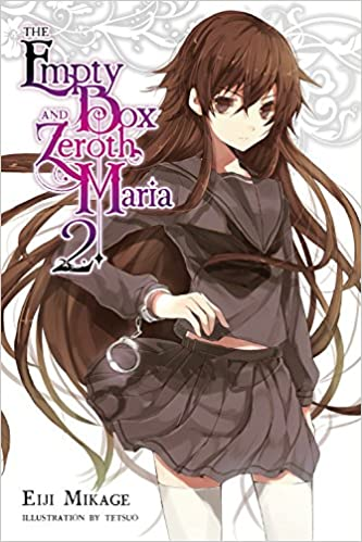 The empty box and zeroth maria vol 2 light novel eiji mikage the empty box and zeroth maria vol 2 light novel eiji mikage tetsuo 9780316561112 amazon books sciox Gallery
