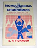 The Biochemical Basis of Ergonomics : Anatomy Applied to the Design of Work Situations, Tichauer, E. R., 0471036447