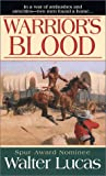 Warrior's Blood, Walter Lucas, 0786013591