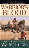 Warrior's Blood, Walter Lucas, 0786013591