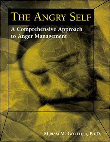 A Comprehensive Approach to Anger Management The Angry Self