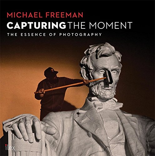 Capturing the Moment by Octopus Publishing Group