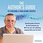 The Author's Guide to Choosing a Publishing Service | Grael Norton