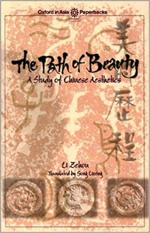 The Path of Beauty: A Study of Chinese Aesthetics (Oxford in Asia