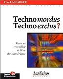Technomordus, technoexclus ? Vivre et travailler à l'ère du numérique