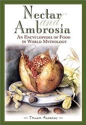 Nectar & Ambrosia: An Encyclopedia of Food in World Mythology