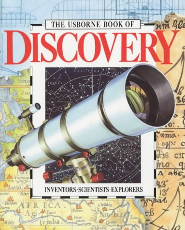 The Usborne Book of Discovery: Inventors/Scientists/Explorers