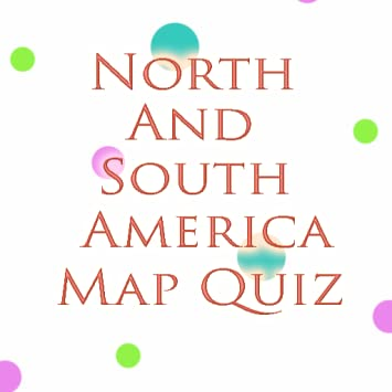 Amazon.com: North and South America Map Quiz (for Kindle, Tablet ...